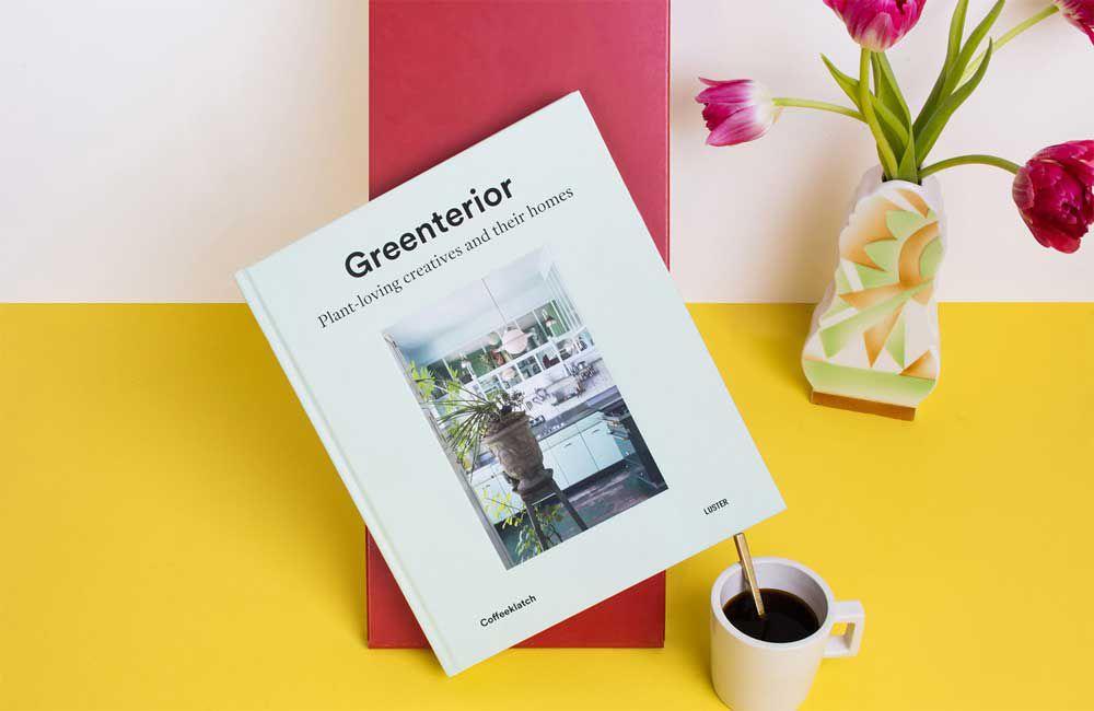 'Greenterior: Plant Loving Creatives and Their Homes' by Bart Kiggen and Magali Elali