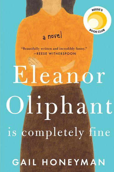 Eleanor Oliphant Is Completely Fine by Gail Honeyman - June 2017