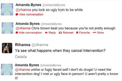 "Amanda took to Twitter for a random outburst at singer RiRi. ""@rihanna Chris Brown beat you because you're not pretty enough,"" was one of her nastiest barbs. Rihanna's comeback was classic: ""Ya see what happens when they cancel Intervention?"" Ouch! And to think these ladies once looked so friendly - see the pics on the next slide!"