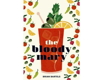 """<a href=""""https://www.murdochbooks.com.au/browse/books/cooking-food-drink/food-drink/The-Bloody-Mary-Brian-Bartels-9781911127338"""" target=""""_top""""><em>The Bloody Mary</em> by Brian Bartels (Murdock Books), RRP $27.99.</a>"""