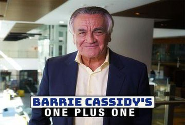 Barrie Cassidy's One Plus One