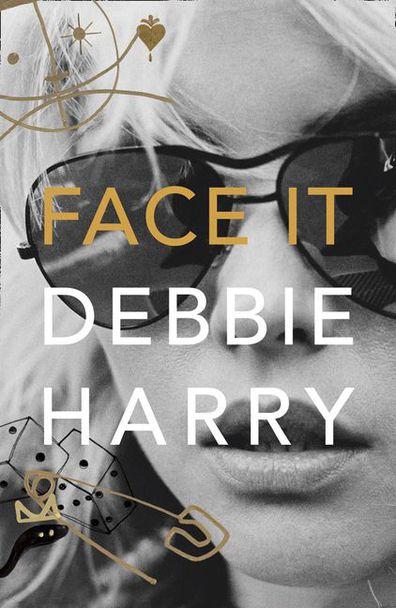 Debbie Harry memoir Face It