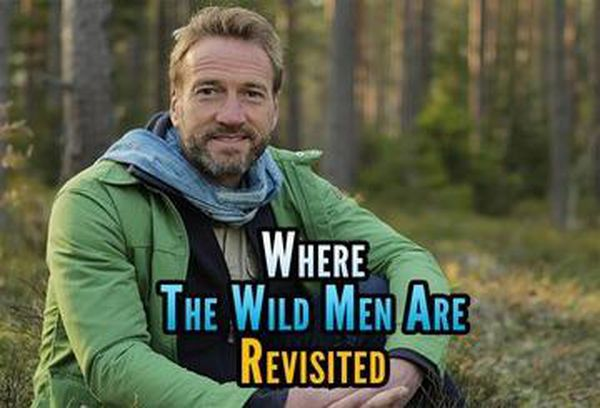 Where The Wild Men Are: Revisited