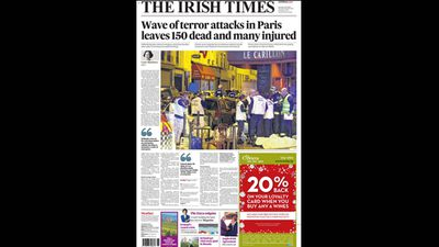 <em>The Irish Times</em> ran 'Wave of terror attacks in Paris leaves 150 dead and many injured'.