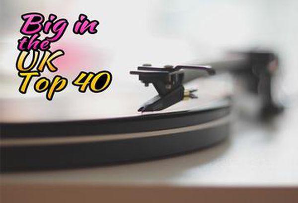 Big In The UK: Top 40