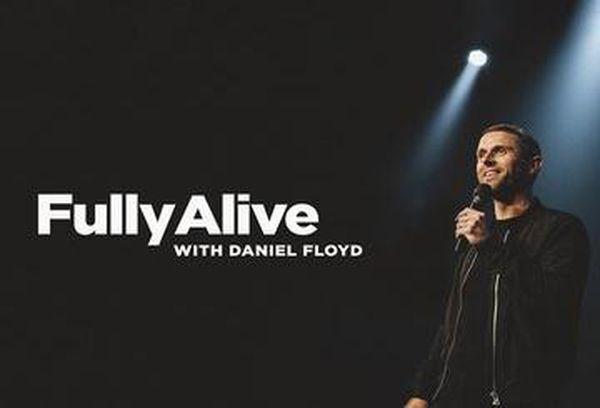 Fully Alive with Daniel Floyd