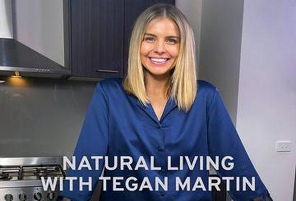 Natural Living with Tegan Martin
