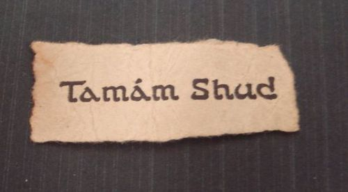 Somerton Man: The piece of paper with Tamam Shud written on it.