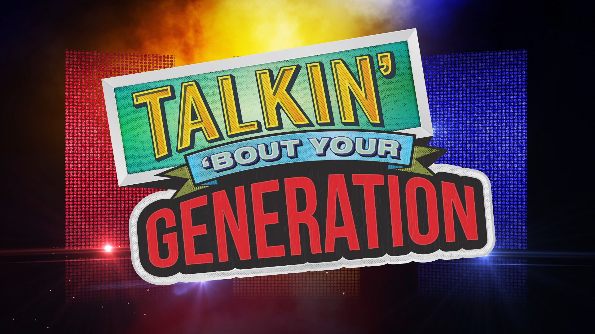 Talkin Bout Your Generation Is Back