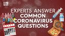 Coronavirus: Common questions answered by experts