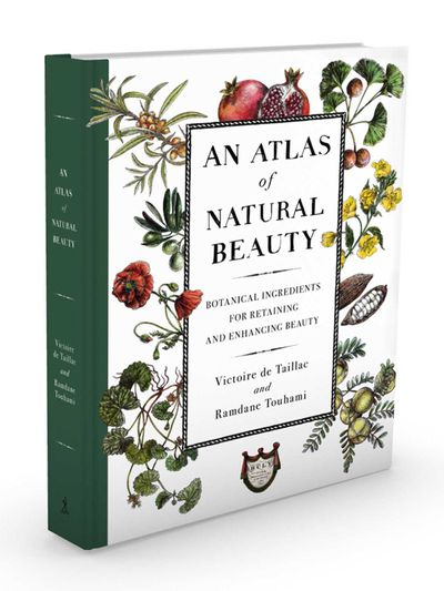 An Atlas of Natural Beauty by Ramdane Touhami and Victoire de Taillac, $39.95