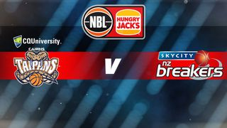 Round 9: Cairns Taipans v New Zealand Breakers