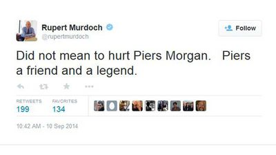 "<p>Later, Murdoch clarified that he never meant to hurt ""legend"" and ""friend"" Piers Morgan. Just in case anyone had misconstrued his previous characterisation of Morgan of an unemployed, untalented has-been as hurtful.</p>"