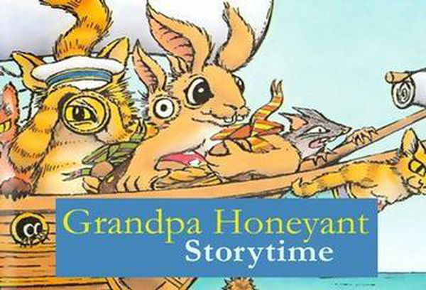 Grandpa Honeyant Storytime
