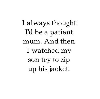 """Don't say anything. Don't say anything. """"HOW HARD IS IT TO PULL UP A DANG ZIPPER?"""" Oh. Blast."""