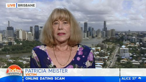 Ms Meister says she was scammed out of $100,000 by a man she was convinced she was in love with