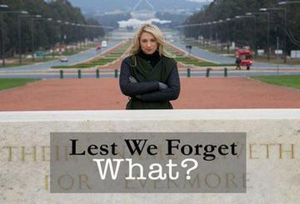 Lest We Forget What?