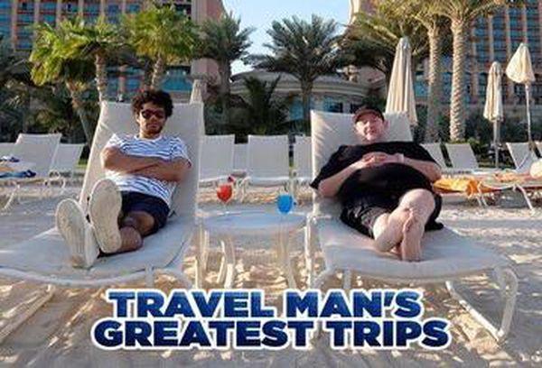 Travel Man's Greatest Trips