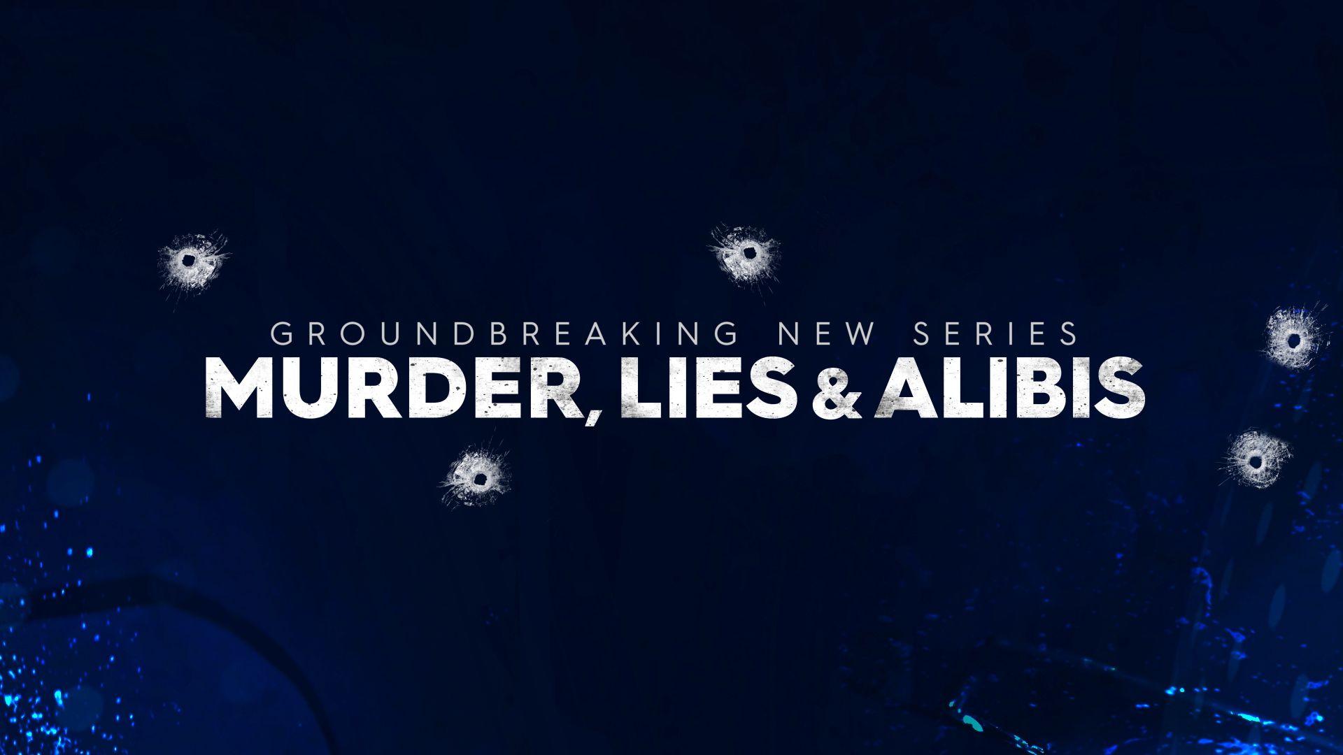 Murder, Lies & Alibis