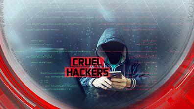 Cruel hackers