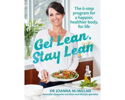"<a href=""https://www.murdochbooks.com.au/browse/books/healthy-cooking/Get-Lean-Stay-Lean-Joanna-McMillan-9781743368480"" target=""_top""><em>Get Lean, Stay Lean</em> by Joanna McMillan (Murdoch Books), RRP $35.</a>"