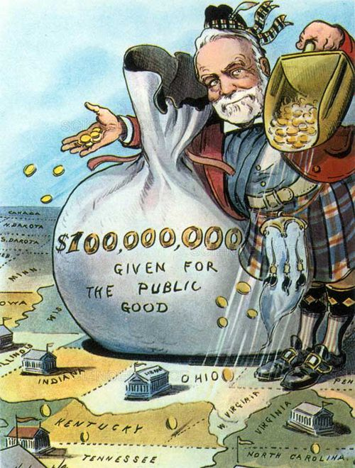Andrew Carnegie made his fortune in steel, but gave most of his money away by the end of his life.