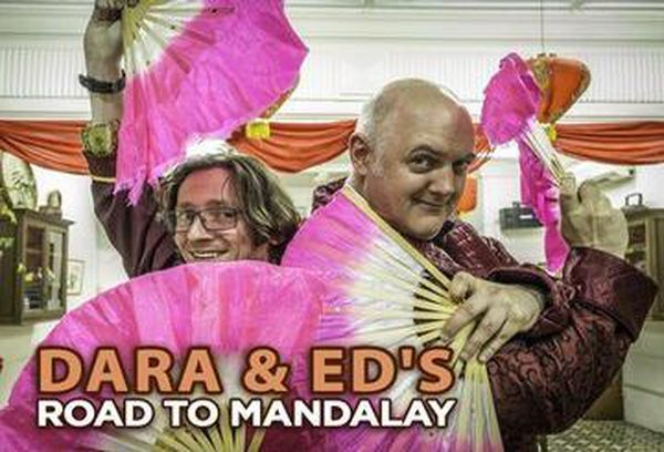 Dara & Ed's Road to Mandalay