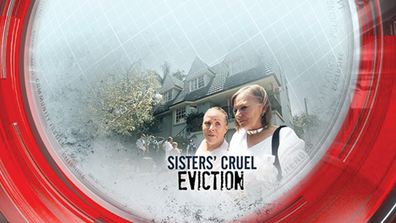 Sisters' cruel eviction