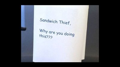 Then, the pleading begins. Why, sandwich thief, why!