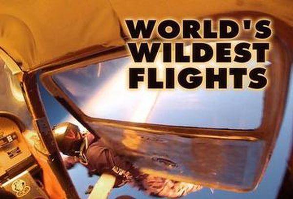 World's Wildest Flights