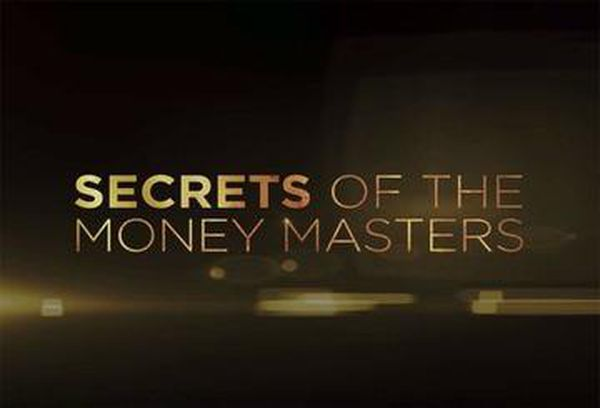 Secrets of the Money Masters