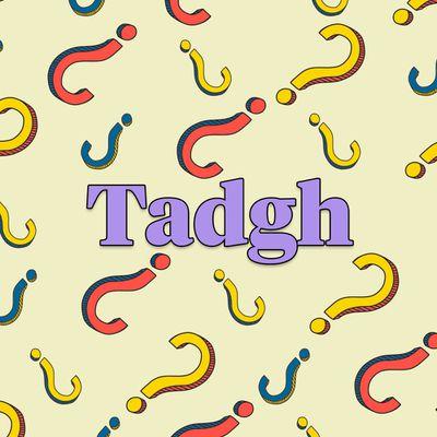 Tadgh