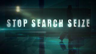 stop, search, seize