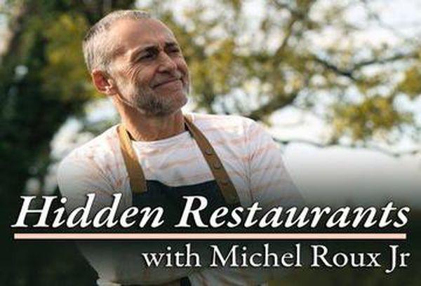 Hidden Restaurants with Michel Roux Jr