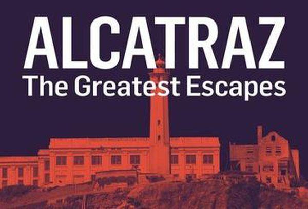 Alcatraz: The Greatest Escapes