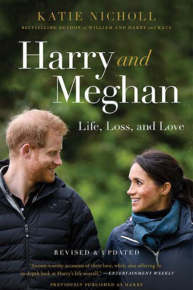 Harry and Meghan: Life, Loss and Love by Katie Nicholl