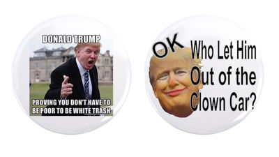 Anti-Donald Trump badges are widely available online. (cafepress.com.au)