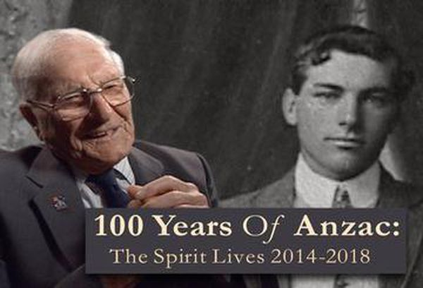 100 Years of Anzac: The Spirit Lives 2014 - 2018