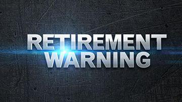 Retirement warning