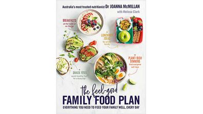 Dr. Joanna McMillan's The Feel Good Family Food Plan