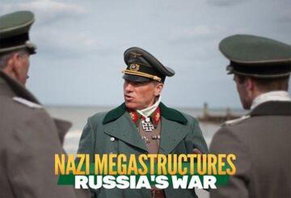 Nazi Megastructures: Russia's War