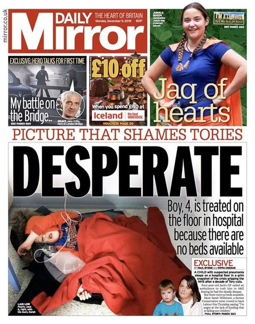 The Daily Mirror frontpage with the photo of the sick boy that may define the UK election.  With just days to go until polling day, the Tories suffered one of their worst days of the campaign as Johnson refused on camera to look at a picture of the boy and pocketed the phone of the reporter who tried to show it to him.