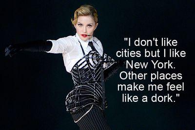 Lucky you never <i>dress</i> like a dork, huh Madonna?