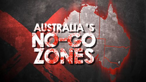 "Communities around Australia have been turned into ""no-go zones""."