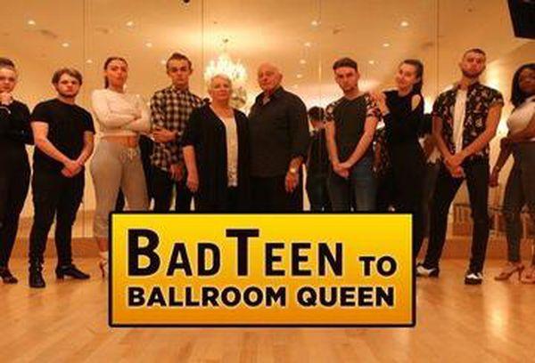 Bad Teen To Ballroom Queen