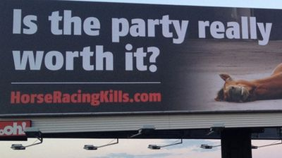 8. A billboard commissioned by the Coalition for the Protection of Racehorses shows a prostrate horse and the words 'Is the party really worth it?'. The ad generated 152 complaints which were dismissed.
