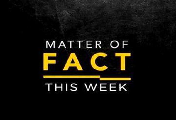 Matter Of Fact: This Week