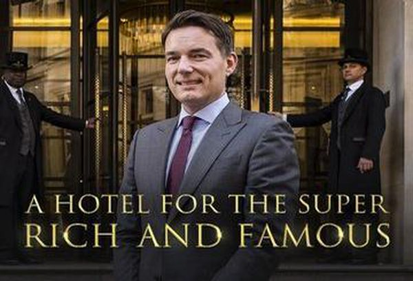 A Hotel for the Super Rich and Famous