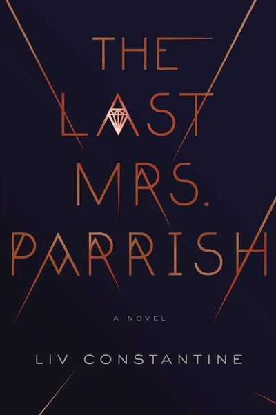 The Last Mrs Parrish by Liv Costantine - December 2017
