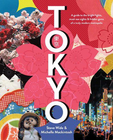 Tokyo by Steve Wide & Michelle Mackintosh (Pan Macmillan Australia) book cover